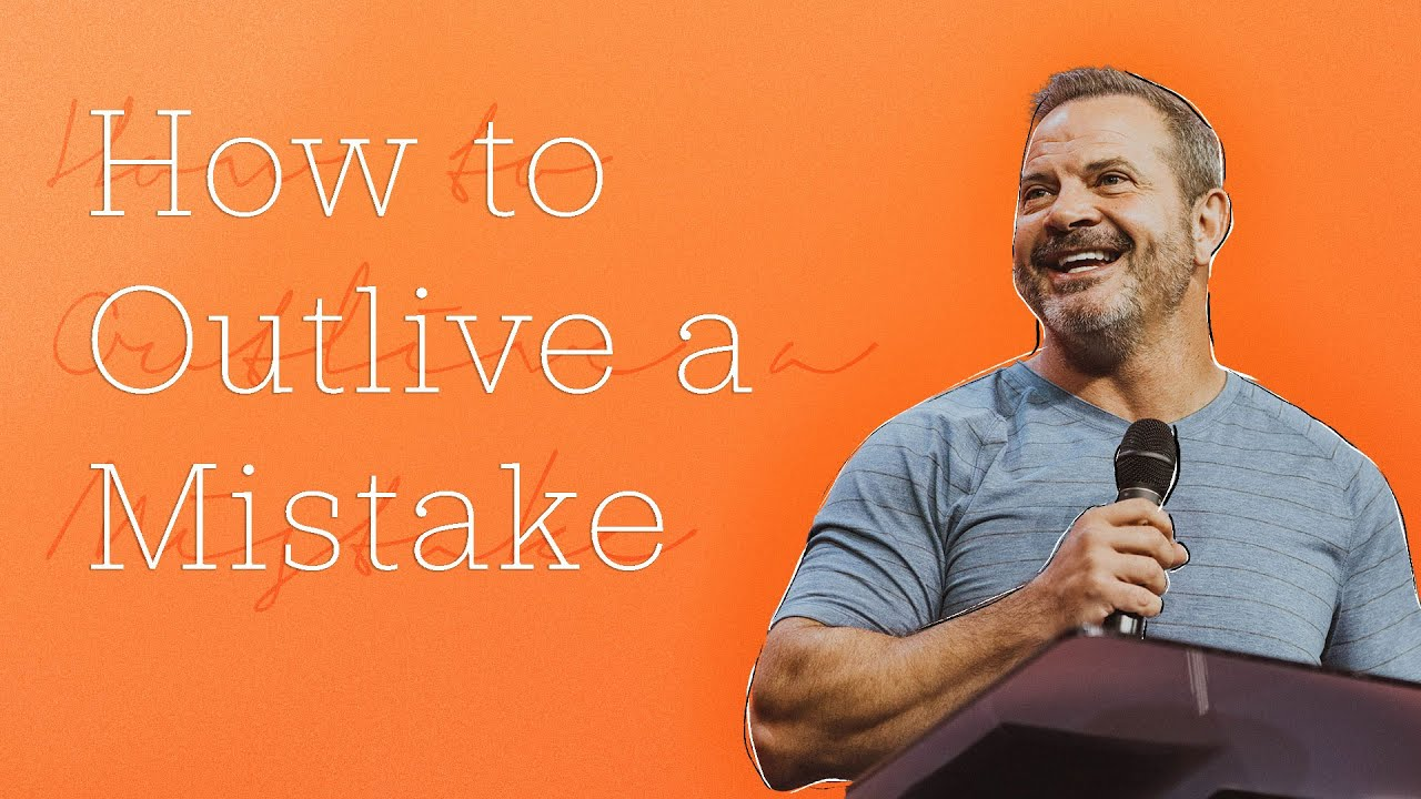 How to Outlive a Mistake